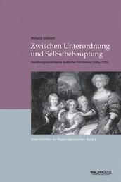 Zwischen Unterordnung und Selbstbehauptung - Handlungsspielräume Gottorfer Fürstinnen (1564–1721)