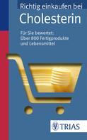 Karin Hofele: Richtig einkaufen bei Cholesterin