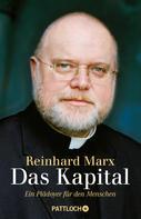 Bischof Dr. Reinhard Marx: Das Kapital