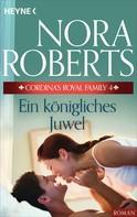 Nora Roberts: Cordina's Royal Family 4. Ein königliches Juwel ★★★★