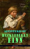 Mark Twain: Adventures of Huckleberry Finn (Illustrated)