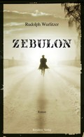 Rudolph Wurlitzer: Zebulon ★★★