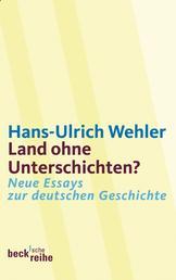 Land ohne Unterschichten? - Neue Essays zur deutschen Geschichte