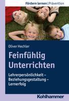 Oliver Hechler: Feinfühlig Unterrichten ★★★★