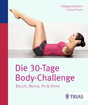 Die 30-Tage-Body-Challenge - Bauch, Beine, Po & Arme