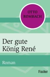 Der gute König René - Roman