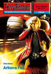 """Perry Rhodan 2317: Arkons Fall - Perry Rhodan-Zyklus """"Terranova"""""""