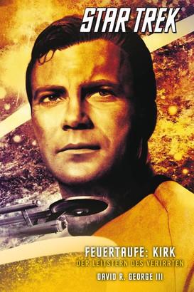 Star Trek - The Original Series 3: Feuertaufe: Kirk