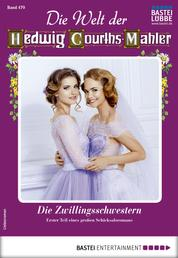 Die Welt der Hedwig Courths-Mahler 479 - Liebesroman - Die Zwillingsschwestern