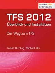 TFS 2012 Überblick und Installation - Der Weg zum TFS