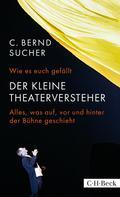 C. Bernd Sucher: Wie es euch gefällt