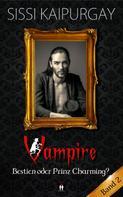 Sissi Kaipurgay: Vampire Bestien oder Prinz Charming? Band 2 ★★★★