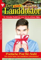 Der neue Landdoktor 57 – Arztroman - Poetische Post für Andri