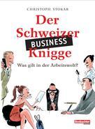 Christoph Stokar: Der Schweizer Business-Knigge