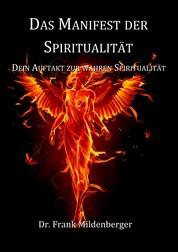 Das Manifest der Spiritualität - Dein Auftakt zur wahren Spiritualität