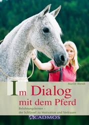 Im Dialog mit dem Pferd - Belohnungslernen - der Schlüssel zu Motivation und Vertrauen