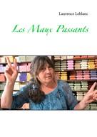 Laurence Leblanc: Les Maux Passants