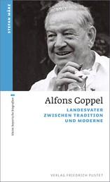 Alfons Goppel - Landesvater zwischen Tradition und Moderne