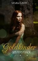Tatjana Zanot: Goldkinder 2