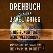 Drehbuch für den 3.Weltkrieg - Die zukünftige neue Weltordnung