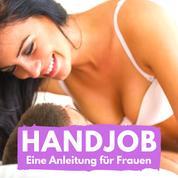 Handjob - Eine Anleitung für Frauen