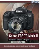 Dr. Kyra Sänger: Canon EOS 7D Mark II - Für bessere Fotos von Anfang an!