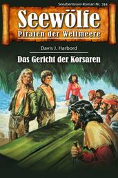 Seewölfe - Piraten der Weltmeere 744 - Das Gericht der Korsaren