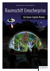 Raumschiff Emscherprise - Ein Green-Capital-Roman