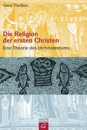 Die Religion der ersten Christen - Eine Theorie des Urchristentums