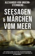 Alexander von Ungern-Sternberg: Seesagen & Märchen vom Meer