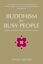 Buddhism for Busy People - Finding happiness in an uncertain world