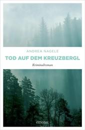 Tod auf dem Kreuzbergl - Kriminalroman