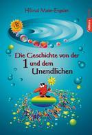 Hiltrud Meier-Engelen: Die Geschichte von der Eins und dem Unendlichen
