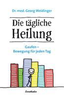 Georg Weidinger: Die tägliche Heilung ★★★★★