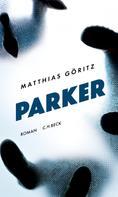 Matthias Göritz: Parker ★★★
