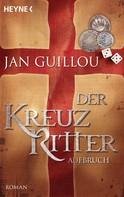 Jan Guillou: Der Kreuzritter - Aufbruch ★★★★