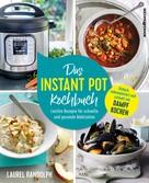 Laurel Randolph: Das Instant-Pot-Kochbuch ★★★