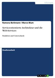 Serviceorientierte Architektur und die Web-Services - Parallelen und Unterschiede