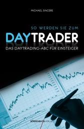 So werden Sie zum Daytrader - Das Daytrading-ABC für Einsteiger
