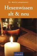 Dr. Maria Langwasser: Hexenwissen alt & neu ★★★