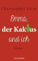 Christopher Lück: Emma, der Kaktus und ich ★★