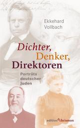 Dichter, Denker, Direktoren - Porträts deutscher Juden
