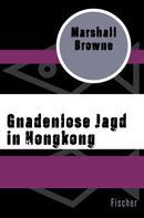Marshall Browne: Gnadenlose Jagd in Hongkong