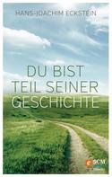 Hans-Joachim Eckstein: Du bist Teil seiner Geschichte ★★★★