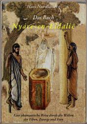 Das Buch »Nyáre-en-Eldalië« - Eine phantastische Reise durch die Welten der Elben, Zwerge und Feen