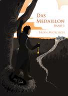 Brian Micklisch: Das Medaillon