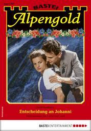 Alpengold 307 - Heimatroman - Entscheidung an Johanni