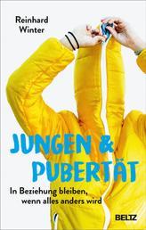 Jungen & Pubertät - In Beziehung bleiben, wenn alles anders wird