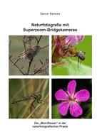 Gerwin Bärecke: Naturfotografie mit Superzoom-Bridgekameras ★★