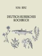 Nina Benz: Deutsch-Russisches Kochbuch